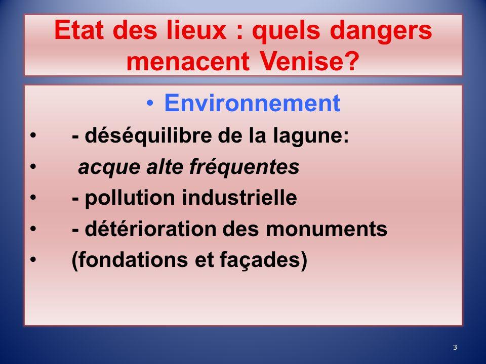 Plan MOSE 78 digues mobiles, véritables barrières rétractables, seront censées isoler la lagune de la mer durant les marées dangereuses.