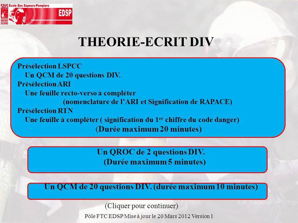 Pôle FTC EDSP Mise à jour le 20 Mars 2012 Version 1 Présélection LSPCC Un QCM de 20 questions DIV.