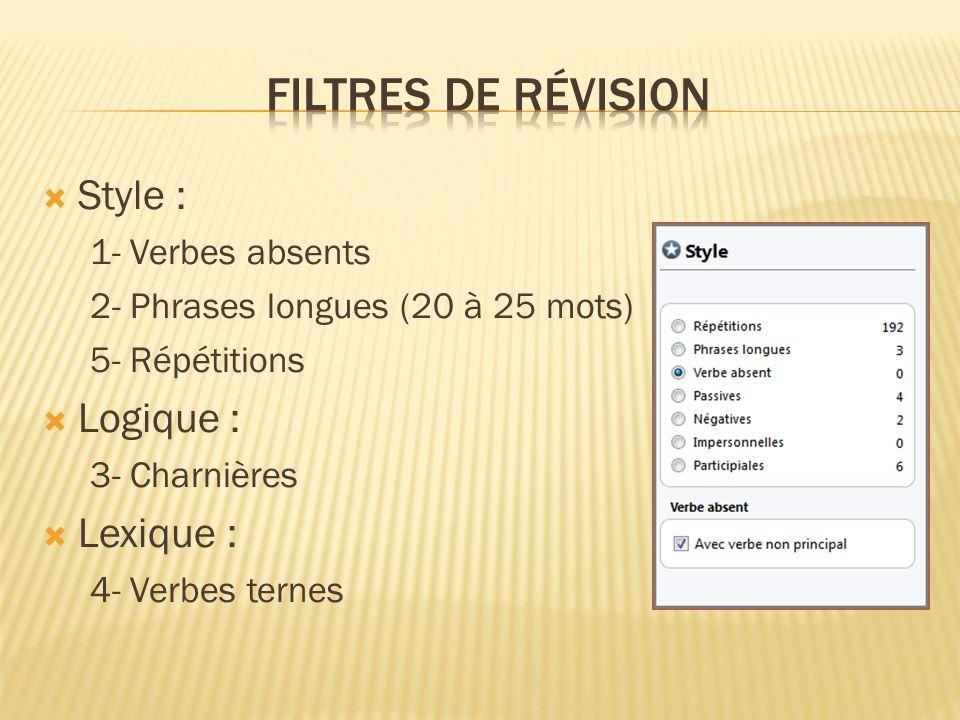 Style : 1- Verbes absents 2- Phrases longues (20 à 25 mots) 5- Répétitions Logique : 3- Charnières Lexique : 4- Verbes ternes