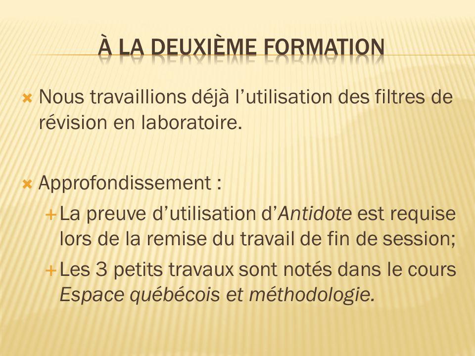 Nous travaillions déjà lutilisation des filtres de révision en laboratoire.