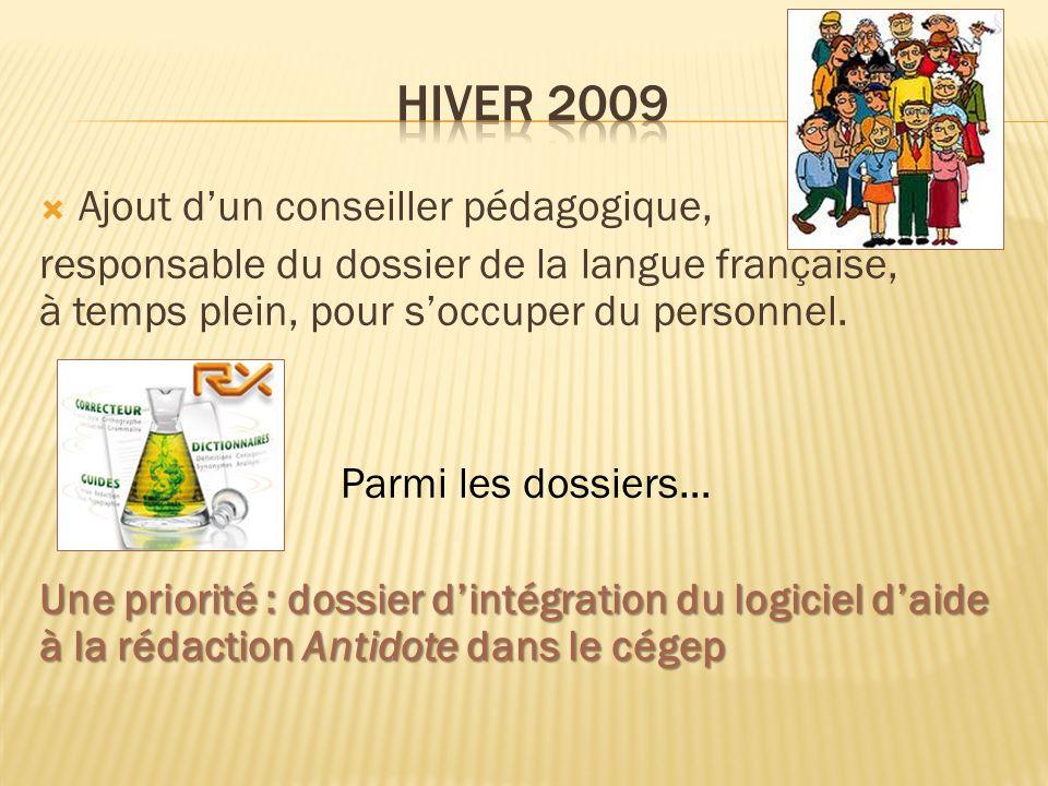 Ajout dun conseiller pédagogique, responsable du dossier de la langue française, à temps plein, pour soccuper du personnel.