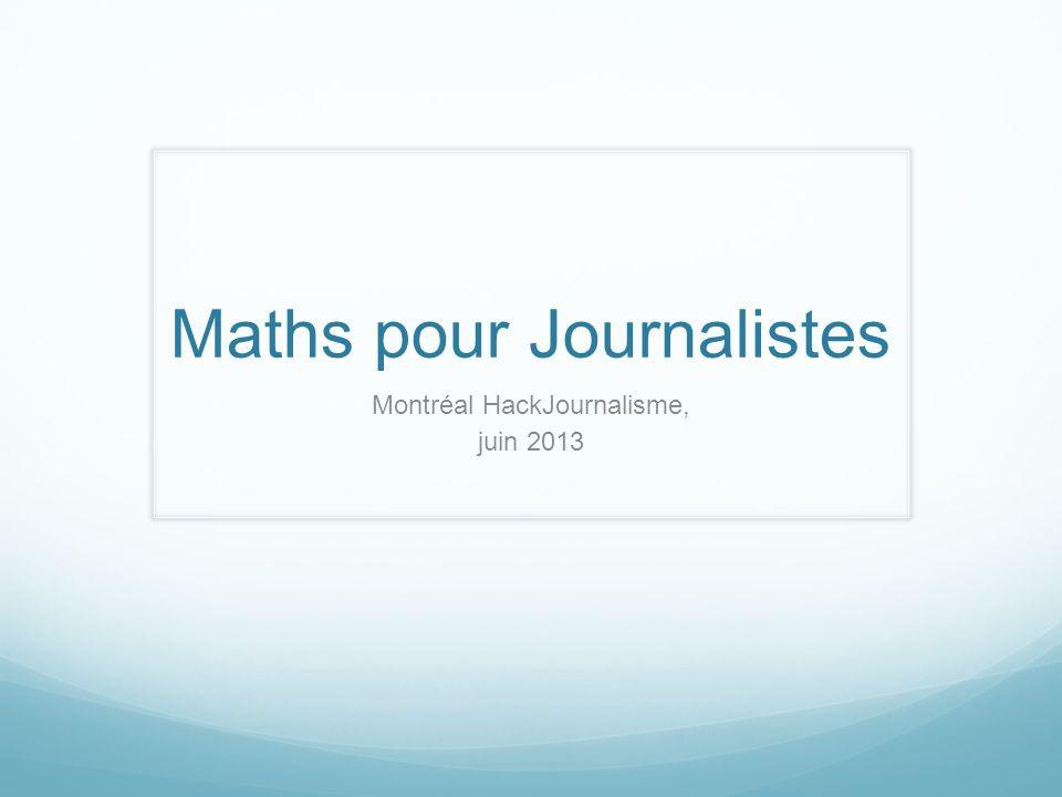 Maths pour Journalistes Montréal HackJournalisme, juin 2013