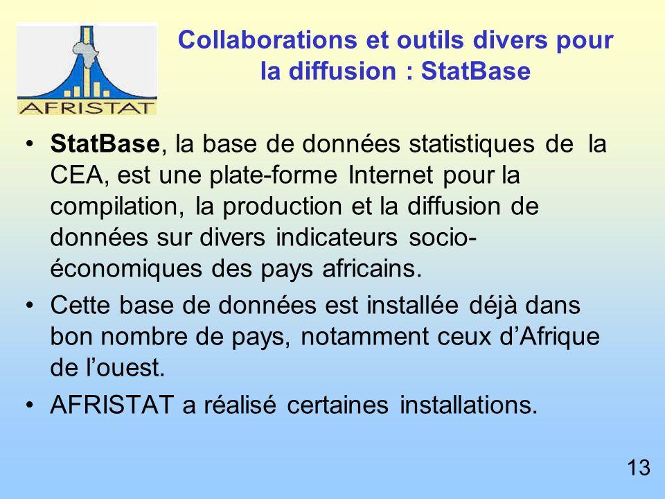 Collaborations et outils divers pour la diffusion : StatBase StatBase, la base de données statistiques de la CEA, est une plate-forme Internet pour la compilation, la production et la diffusion de données sur divers indicateurs socio- économiques des pays africains.