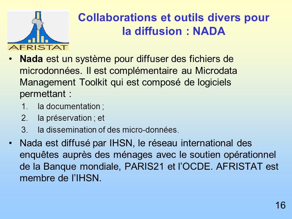 Collaborations et outils divers pour la diffusion : NADA Nada est un système pour diffuser des fichiers de microdonnées.