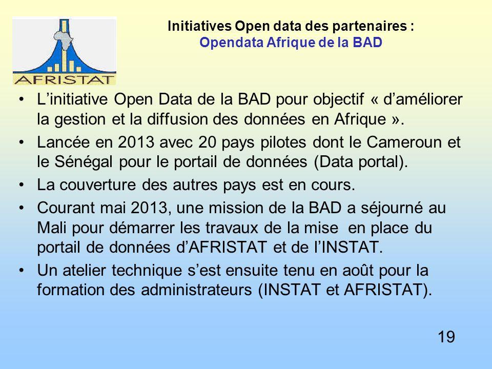 Initiatives Open data des partenaires : Opendata Afrique de la BAD Linitiative Open Data de la BAD pour objectif « daméliorer la gestion et la diffusion des données en Afrique ».