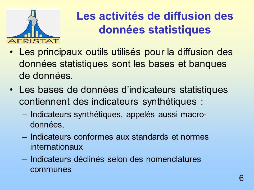 Les activités de diffusion des données statistiques Les principaux outils utilisés pour la diffusion des données statistiques sont les bases et banques de données.