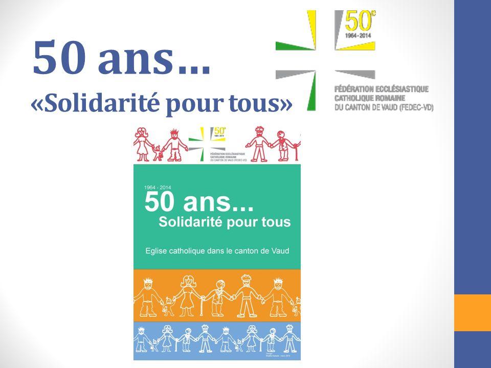 50 ans… «Solidarité pour tous»