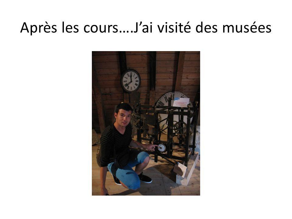Après les cours….Jai visité des musées