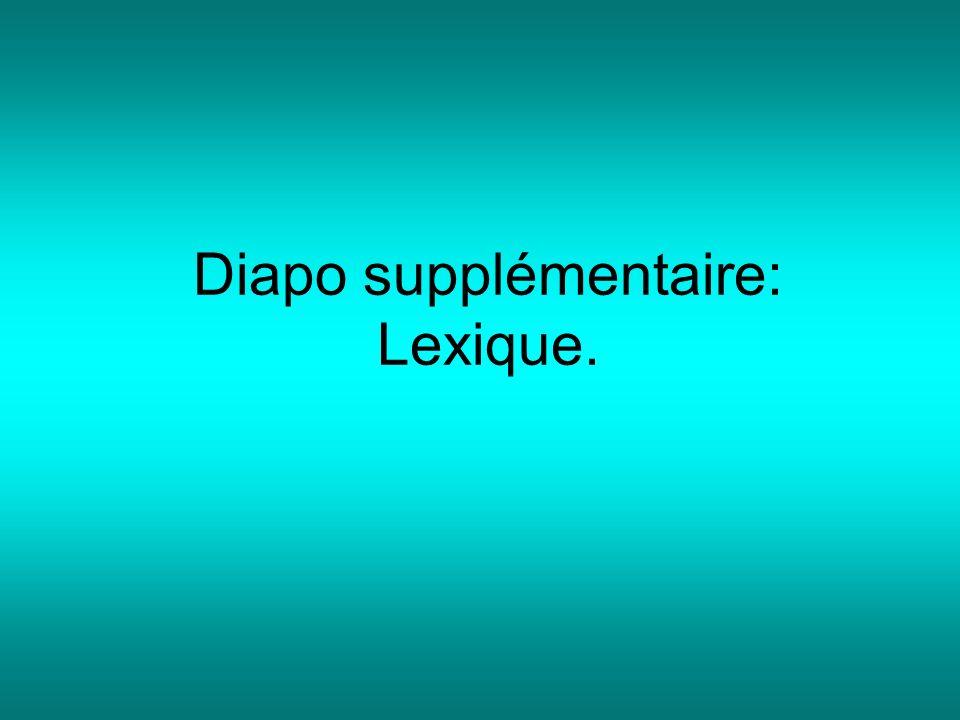 Diapo supplémentaire: Lexique.