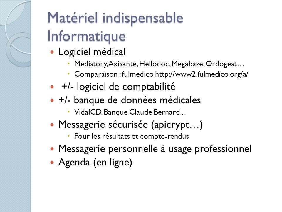 Matériel indispensable Informatique Logiciel médical Medistory, Axisante, Hellodoc, Megabaze, Ordogest… Comparaison : fulmedico http://www2.fulmedico.