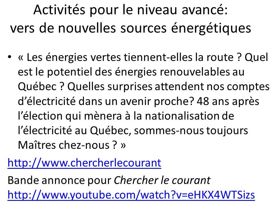 Activités pour le niveau avancé: vers de nouvelles sources énergétiques « Les énergies vertes tiennent-elles la route ? Quel est le potentiel des éner