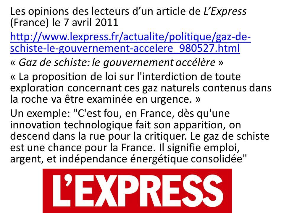 Les opinions des lecteurs dun article de LExpress (France) le 7 avril 2011 http://www.lexpress.fr/actualite/politique/gaz-de- schiste-le-gouvernement-