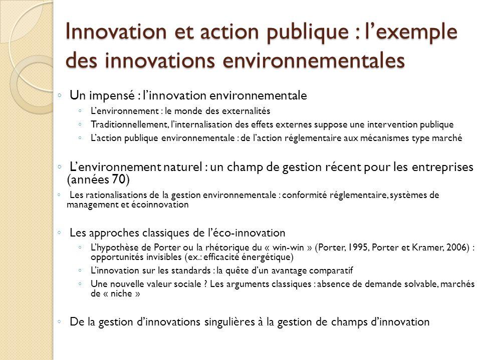 Innovation et action publique : lexemple des innovations environnementales Un impensé : linnovation environnementale Lenvironnement : le monde des ext
