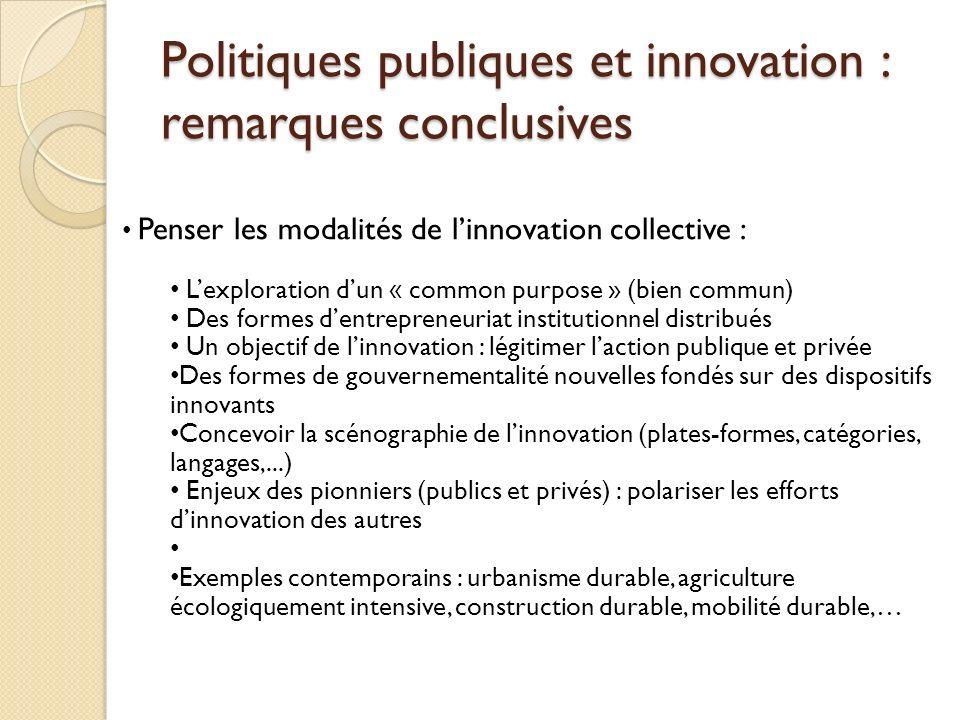 Politiques publiques et innovation : remarques conclusives Penser les modalités de linnovation collective : Lexploration dun « common purpose » (bien