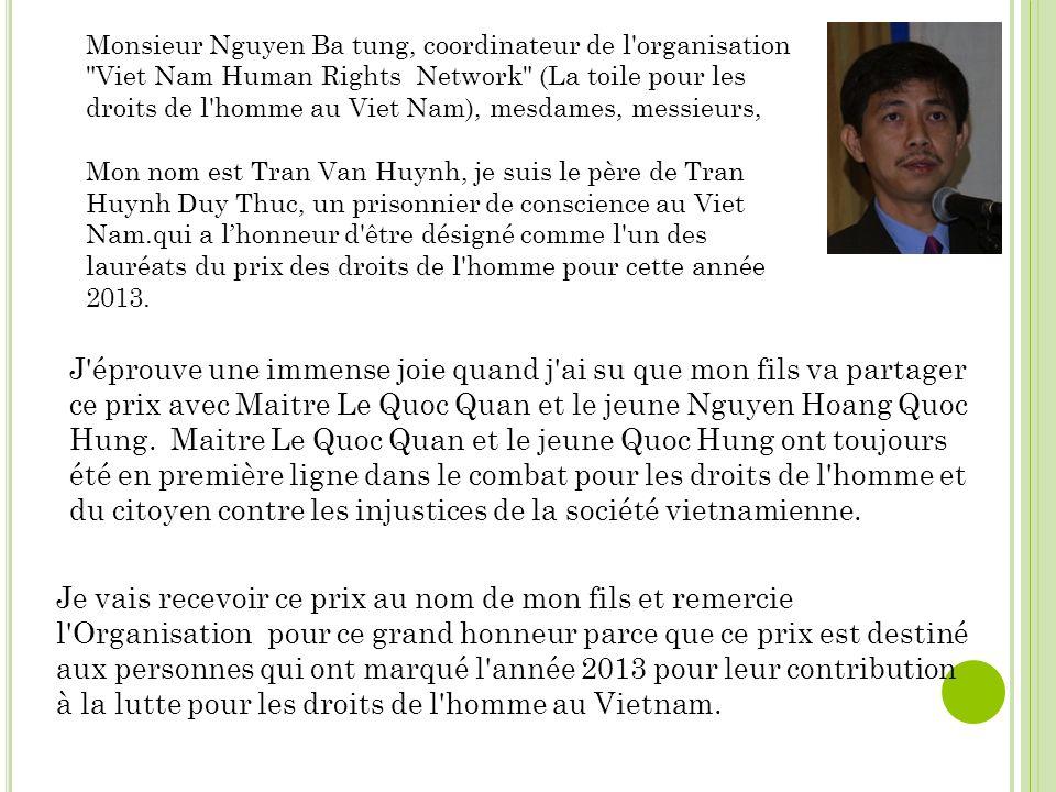 Pour des raisons historiques, culturelles et sociales, ces droits sont encore peu connus dans la société vietnamienne.
