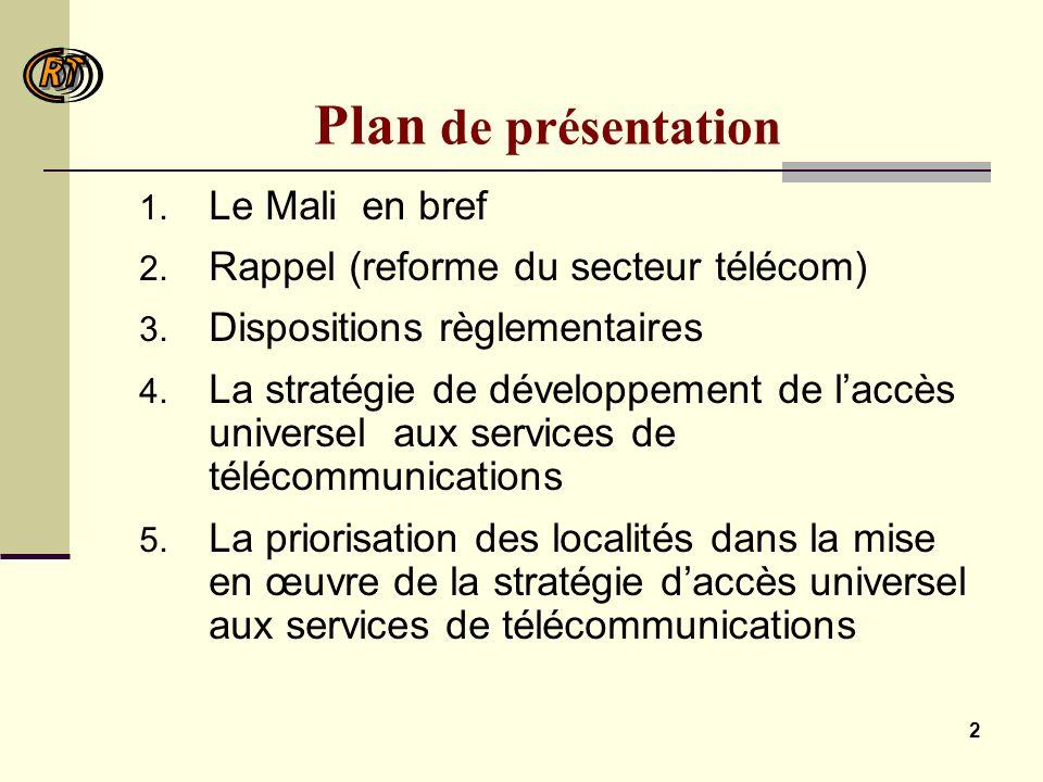 2 Plan de présentation 1. Le Mali en bref 2. Rappel (reforme du secteur télécom) 3.