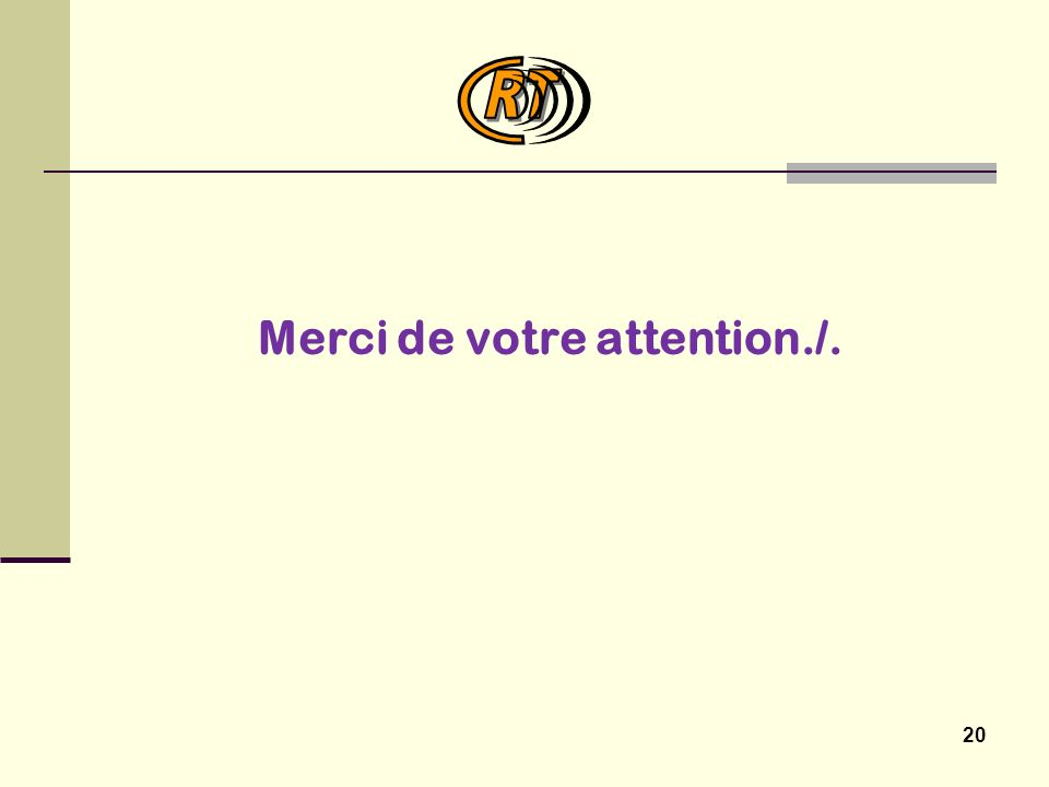 20 Merci de votre attention./.