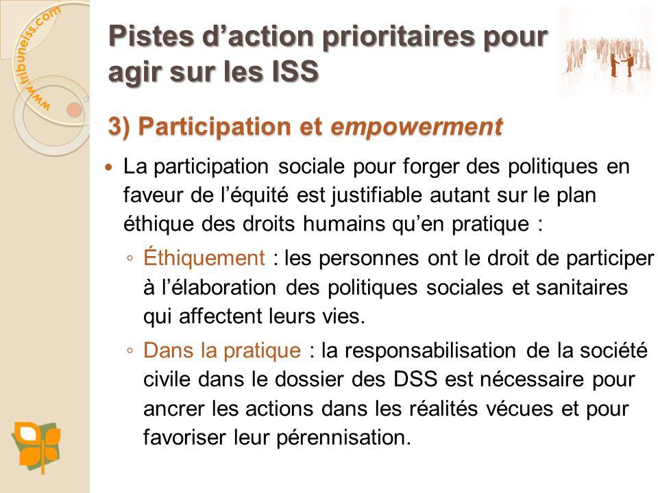 La participation sociale pour forger des politiques en faveur de léquité est justifiable autant sur le plan éthique des droits humains quen pratique :
