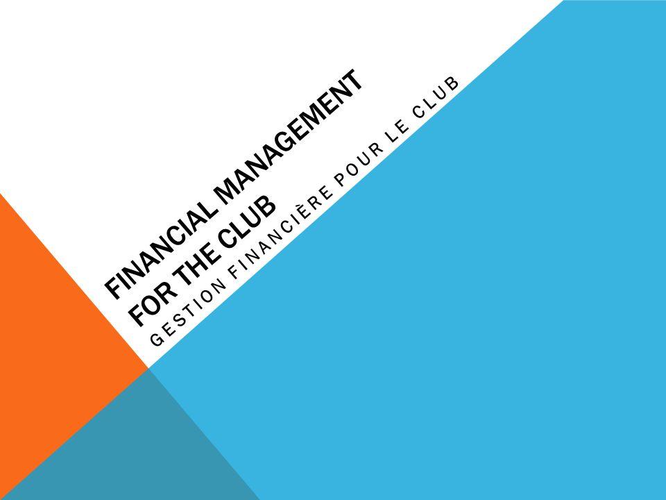 SUJETS Règlements du club Assurance Rapports réguliers Signatures autorisées Budgets annuels Variation entre les budgets Stratégie pour un compte de charité (oeuvres) Vérification