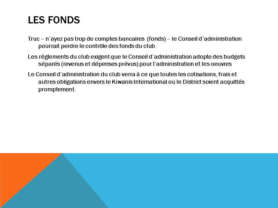 LES FONDS Truc – nayez pas trop de comptes bancaires (fonds) – le Conseil dadministration pourrait perdre le contrôle des fonds du club.