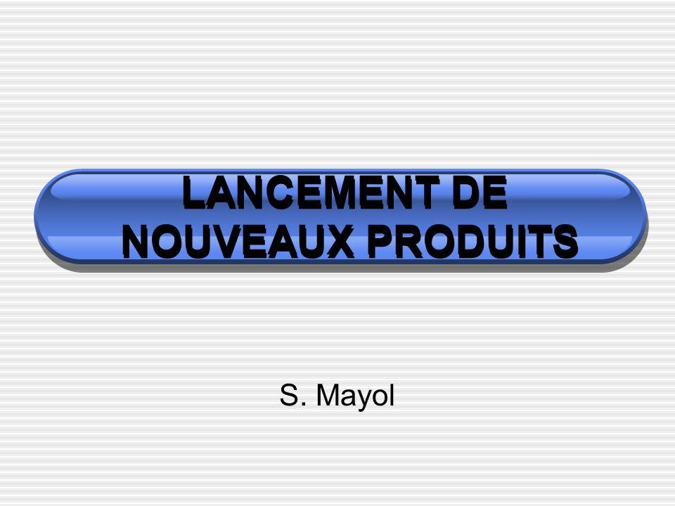 LANCEMENT DE NOUVEAUX PRODUITS S. Mayol