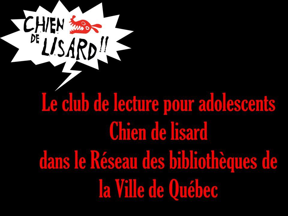 Le club de lecture pour adolescents Chien de lisard dans le Réseau des bibliothèques de la Ville de Québec
