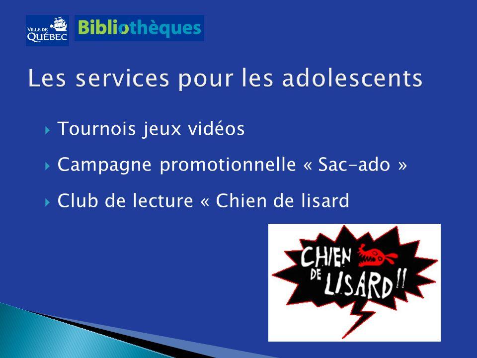 Tournois jeux vidéos Campagne promotionnelle « Sac-ado » Club de lecture « Chien de lisard