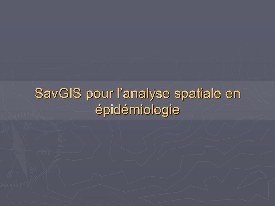 SavGIS pour lanalyse spatiale en épidémiologie