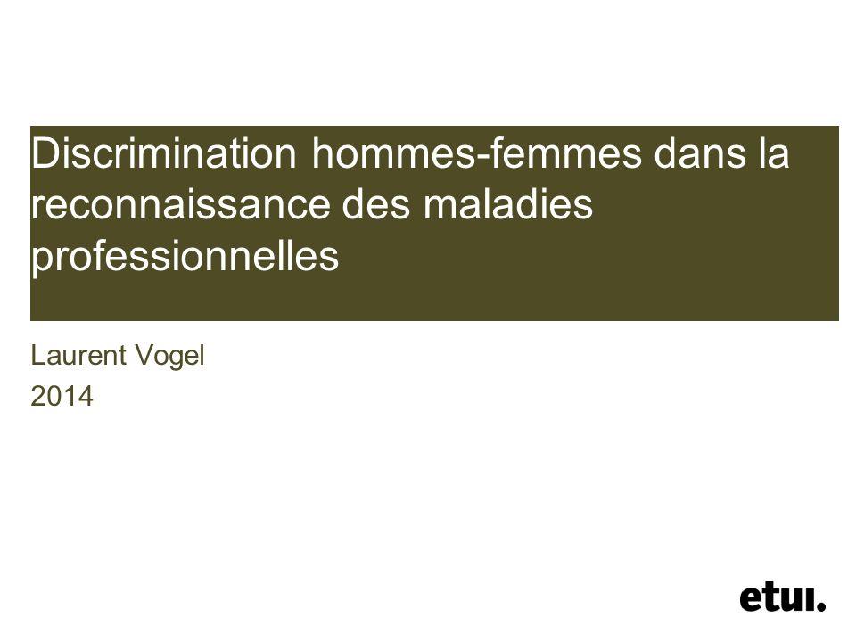 Discrimination hommes-femmes dans la reconnaissance des maladies professionnelles Laurent Vogel 2014