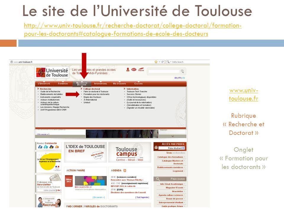 Le site de lUniversité de Toulouse http://www.univ-toulouse.fr/recherche-doctorat/college-doctoral/formation- pour-les-doctorants#catalogue-formations
