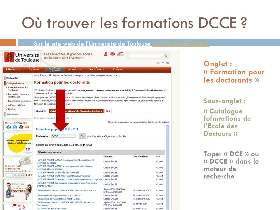 Où trouver les formations DCCE ? Onglet : « Formation pour les doctorants » Sous-onglet : « Catalogue fofmrations de lEcole des Docteurs » Taper « DCE