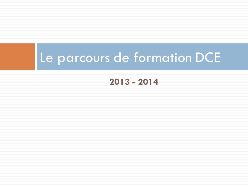 2013 - 2014 Le parcours de formation DCE