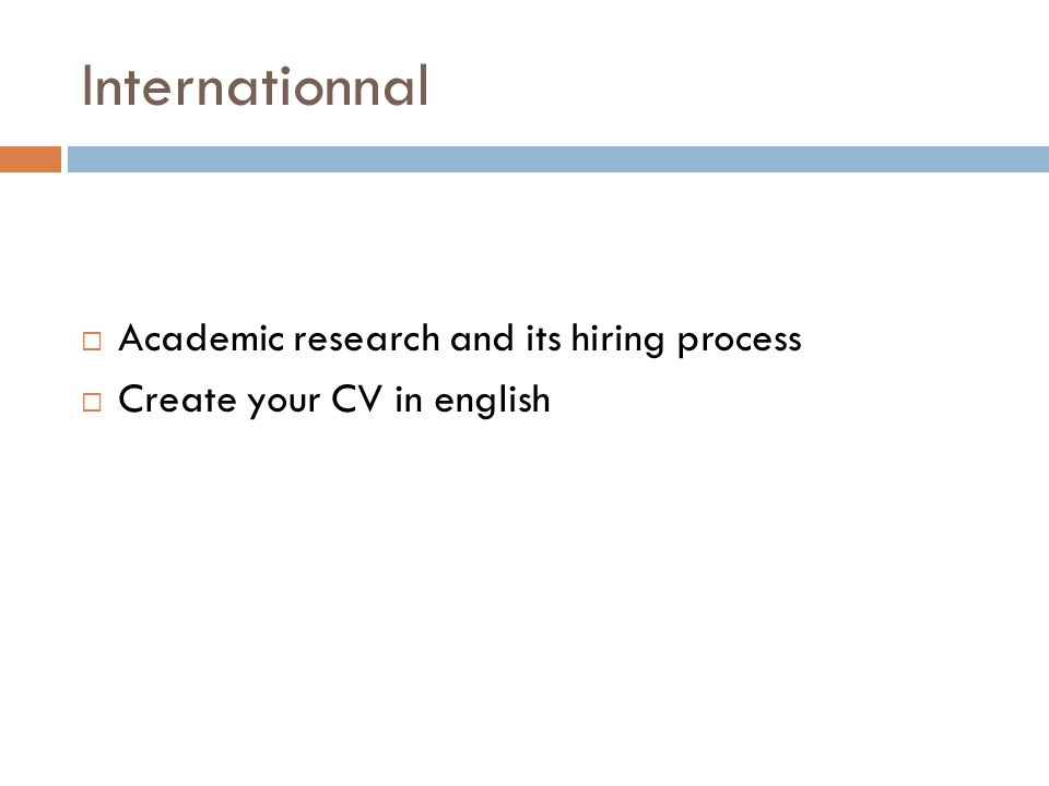 Internationnal Academic research and its hiring process Create your CV in english