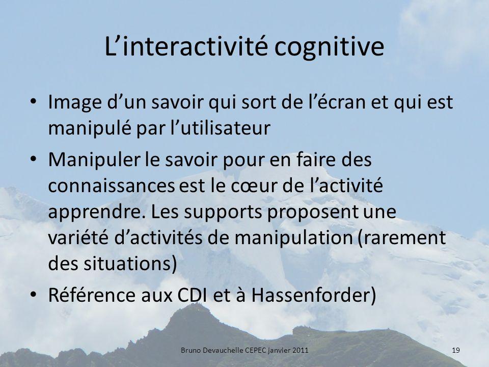 Linteractivité cognitive Image dun savoir qui sort de lécran et qui est manipulé par lutilisateur Manipuler le savoir pour en faire des connaissances est le cœur de lactivité apprendre.