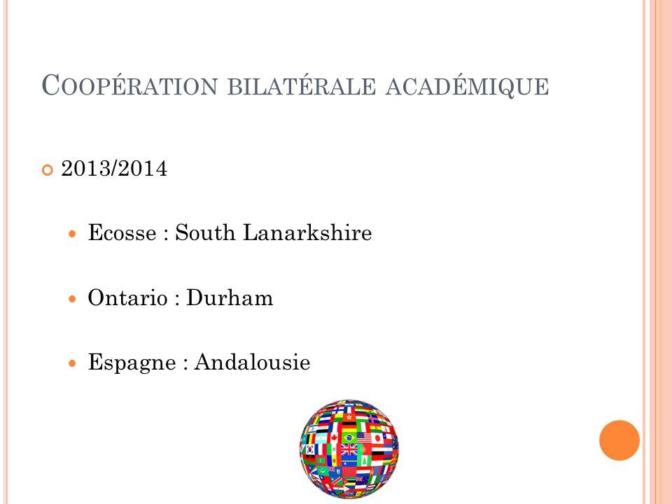 C OOPÉRATION BILATÉRALE ACADÉMIQUE 2013/2014 Ecosse : South Lanarkshire Ontario : Durham Espagne : Andalousie