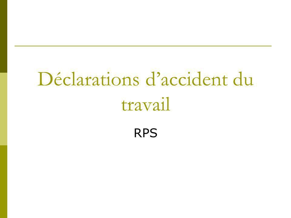 Déclarations daccident du travail RPS