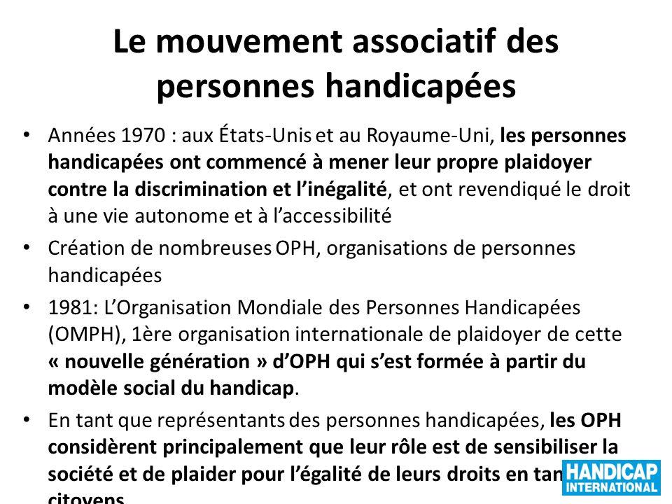 Le mouvement associatif des personnes handicapées Années 1970 : aux États-Unis et au Royaume-Uni, les personnes handicapées ont commencé à mener leur