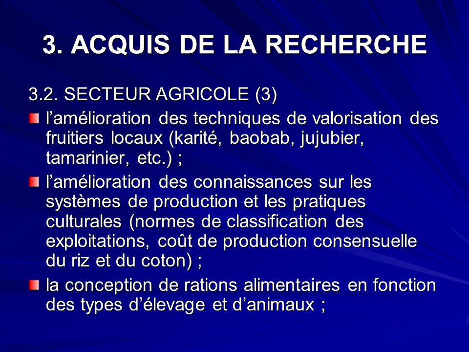 3. ACQUIS DE LA RECHERCHE 3.2. SECTEUR AGRICOLE (3) lamélioration des techniques de valorisation des fruitiers locaux (karité, baobab, jujubier, tamar