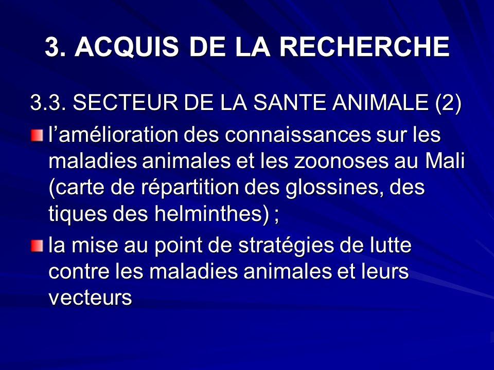 3. ACQUIS DE LA RECHERCHE 3.3. SECTEUR DE LA SANTE ANIMALE (2) lamélioration des connaissances sur les maladies animales et les zoonoses au Mali (cart