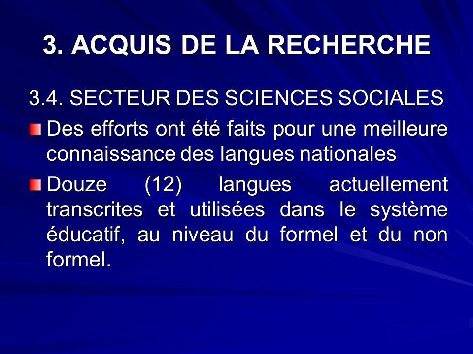 3. ACQUIS DE LA RECHERCHE 3.4. SECTEUR DES SCIENCES SOCIALES Des efforts ont été faits pour une meilleure connaissance des langues nationales Douze (1