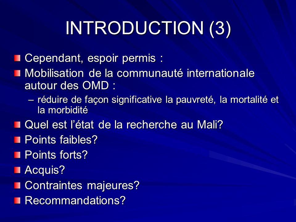 INTRODUCTION (3) Cependant, espoir permis : Mobilisation de la communauté internationale autour des OMD : –réduire de façon significative la pauvreté,