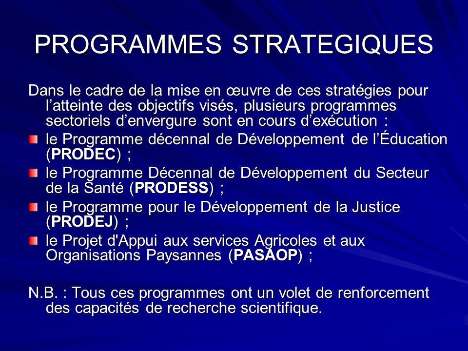 PROGRAMMES STRATEGIQUES Dans le cadre de la mise en œuvre de ces stratégies pour latteinte des objectifs visés, plusieurs programmes sectoriels denver