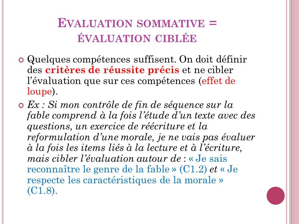 E VALUATION SOMMATIVE = ÉVALUATION CIBLÉE Quelques compétences suffisent.