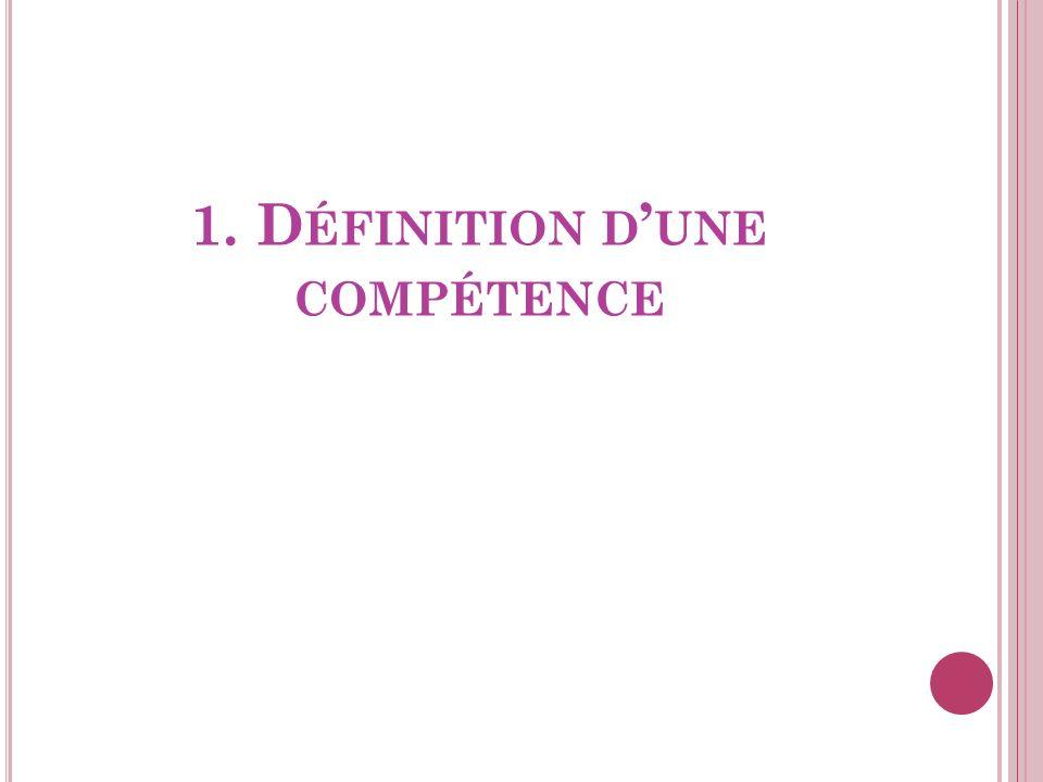 1. D ÉFINITION D UNE COMPÉTENCE
