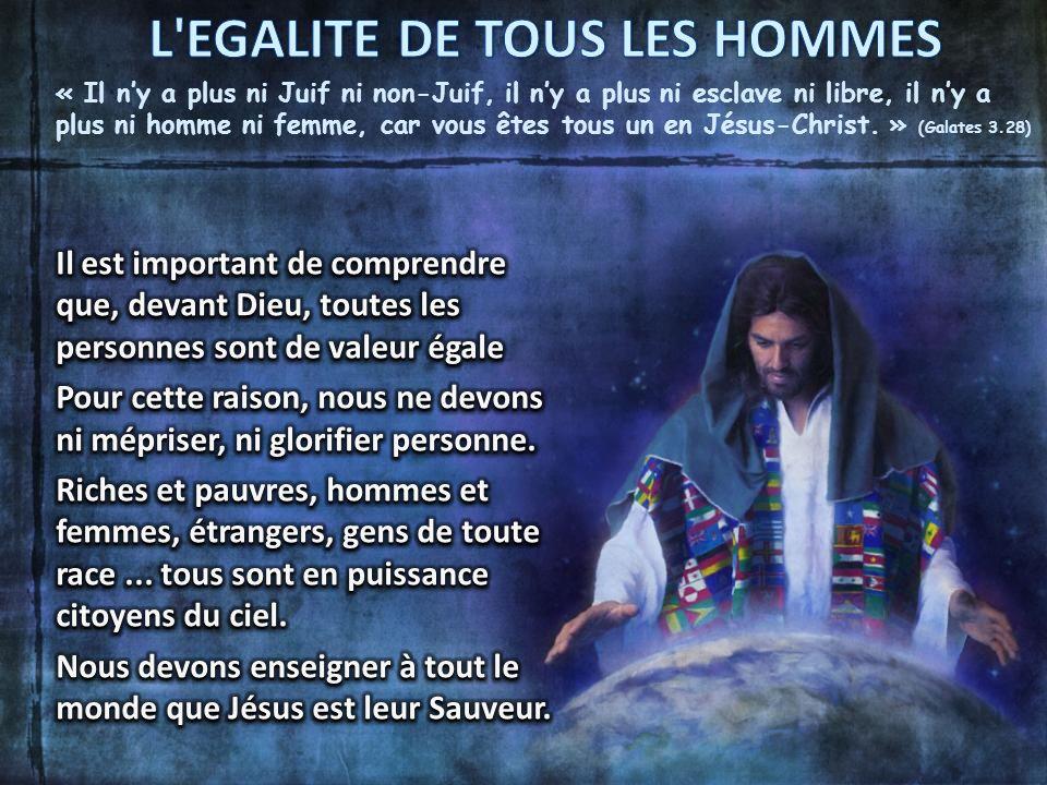« Il ny a plus ni Juif ni non-Juif, il ny a plus ni esclave ni libre, il ny a plus ni homme ni femme, car vous êtes tous un en Jésus-Christ.