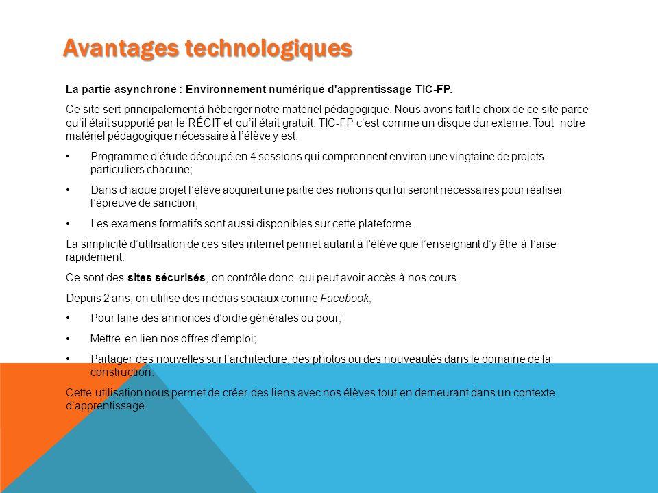 Avantages technologiques La partie asynchrone : Environnement numérique d'apprentissage TIC-FP. Ce site sert principalement à héberger notre matériel