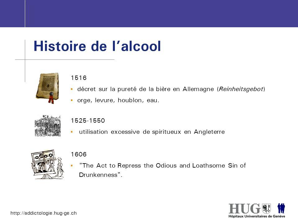 http://addictologie.hug-ge.ch Histoire de lalcool 1606