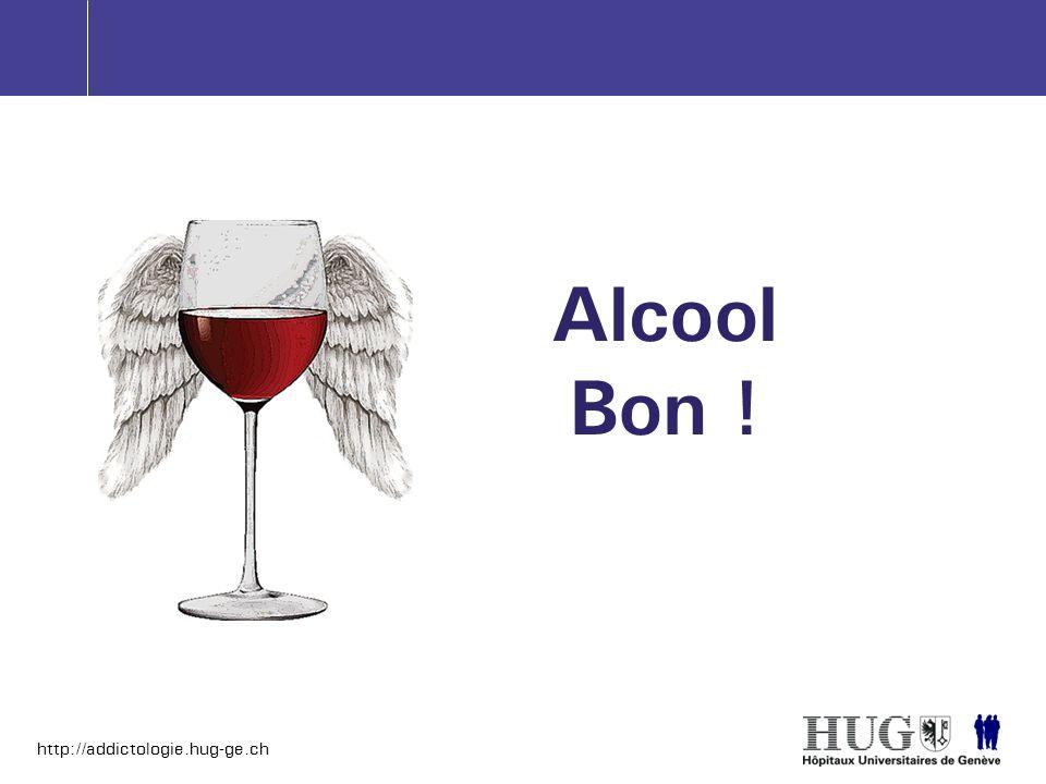 http://addictologie.hug-ge.ch Alcool Bon !