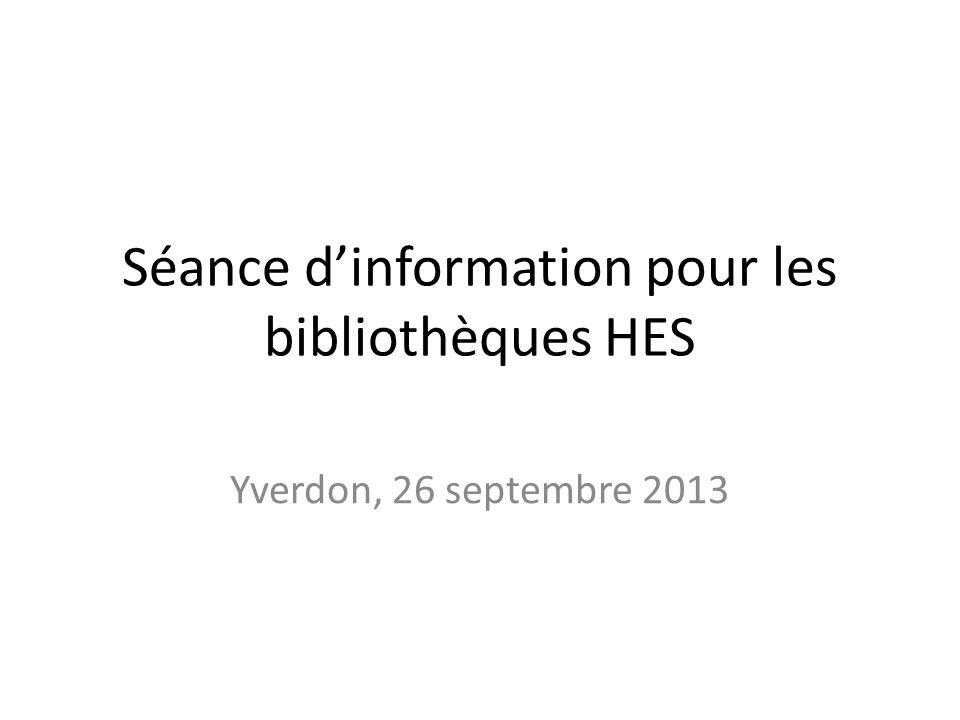 Séance dinformation pour les bibliothèques HES Yverdon, 26 septembre 2013