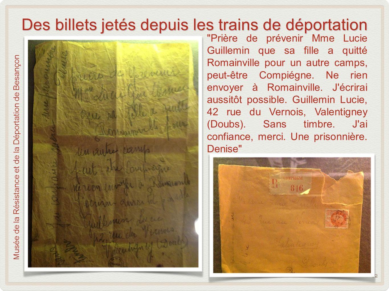 Des billets jetés depuis les trains de déportation 12 Prière de prévenir Mme Lucie Guillemin que sa fille a quitté Romainville pour un autre camps, peut-être Compiégne.